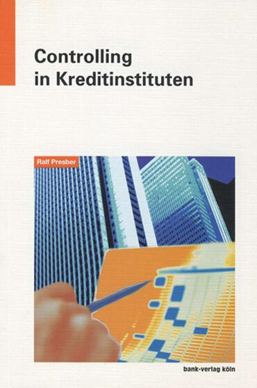 Fachbücher Controlling in Kreditinstituten Ralf Presber